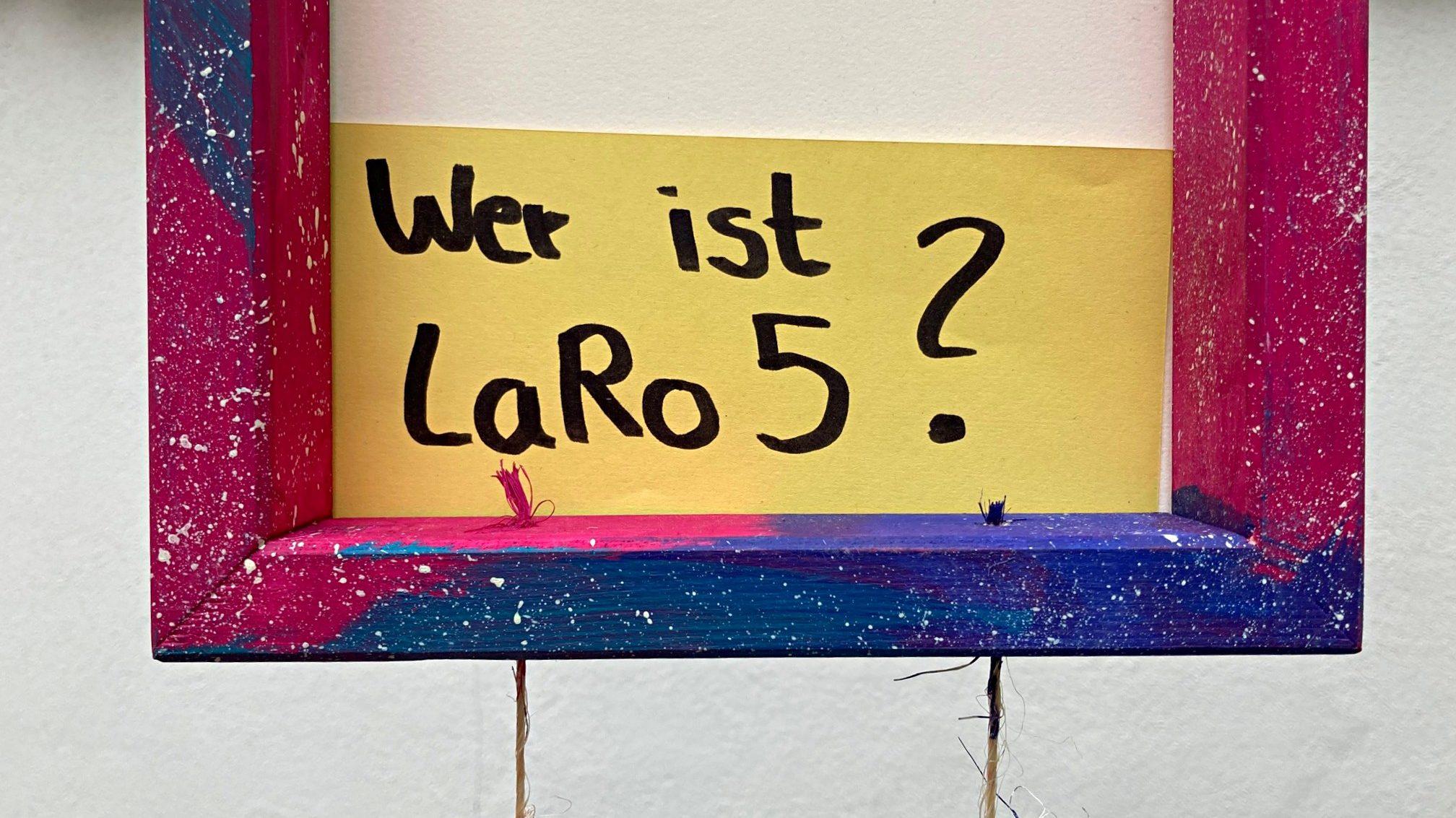 Wer ist LaRo5?